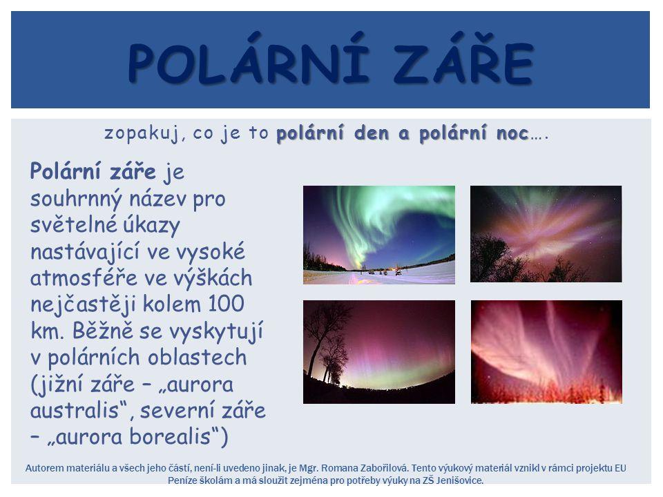 polární den a polární noc zopakuj, co je to polární den a polární noc…. Autorem materiálu a všech jeho částí, není-li uvedeno jinak, je Mgr. Romana Za