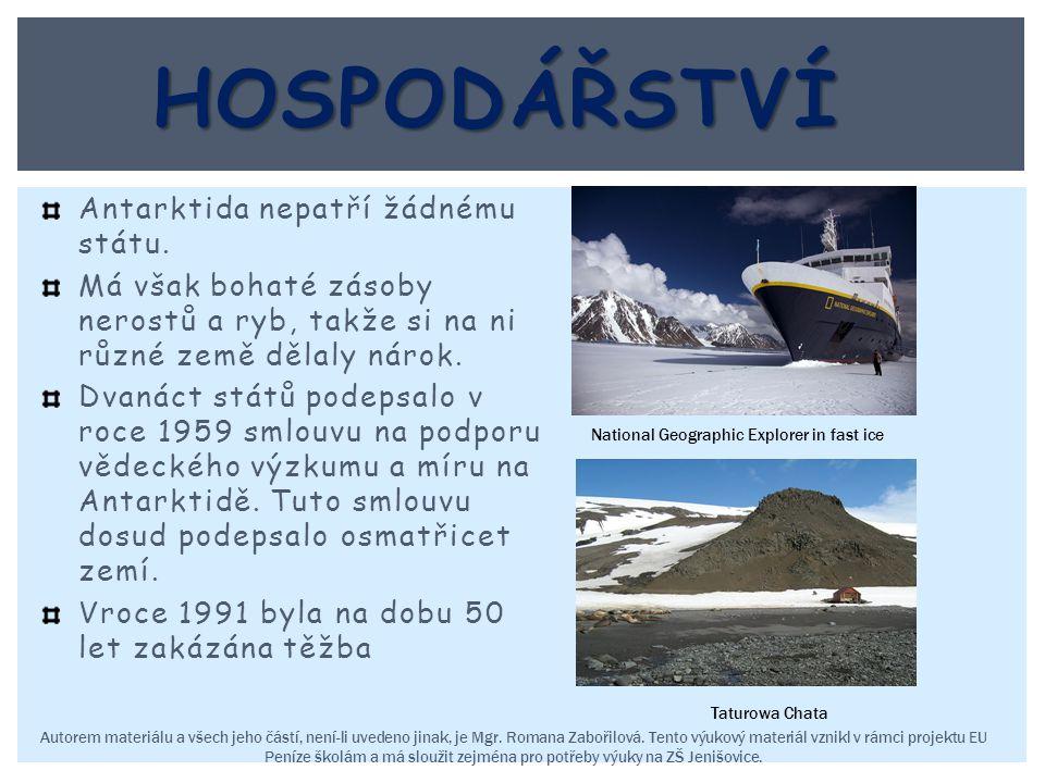 Antarktida nepatří žádnému státu. Má však bohaté zásoby nerostů a ryb, takže si na ni různé země dělaly nárok. Dvanáct států podepsalo v roce 1959 sml