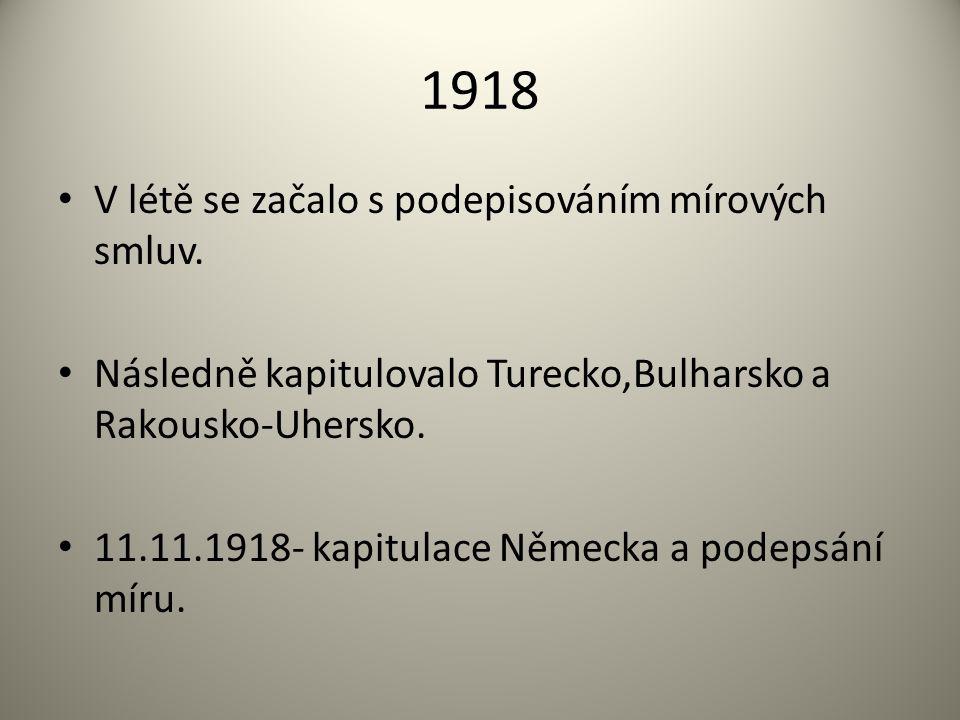 1918 V létě se začalo s podepisováním mírových smluv.