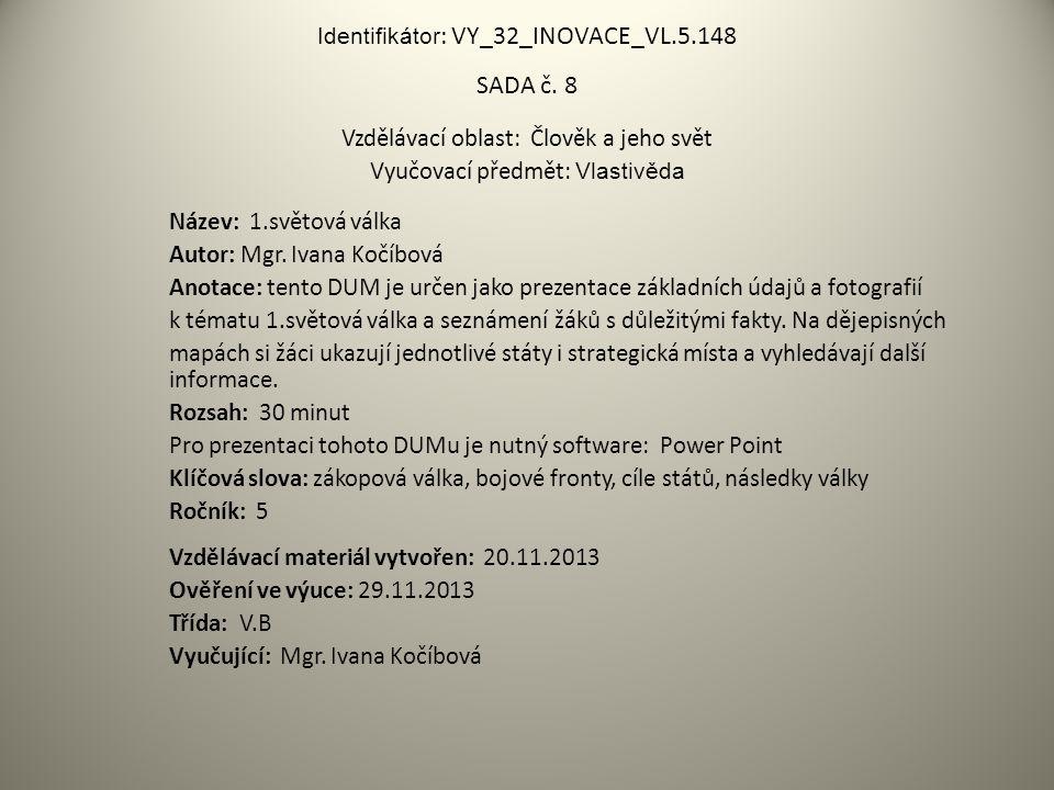 Identifikátor : VY_32_INOVACE_VL.5.148 SADA č.
