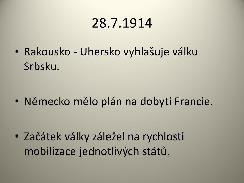 28.7.1914 Rakousko - Uhersko vyhlašuje válku Srbsku.