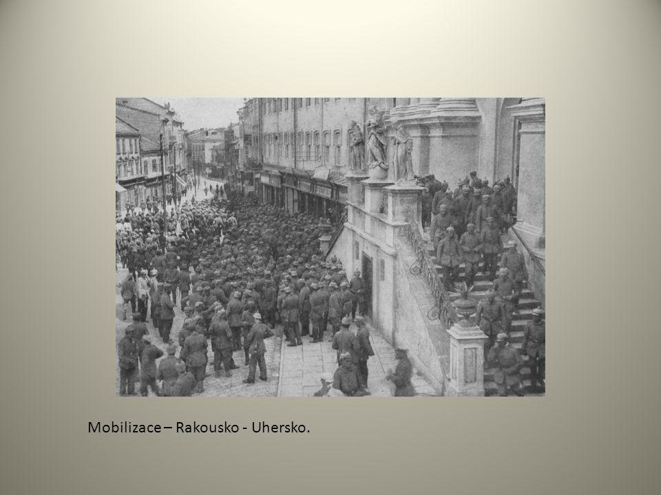 Mobilizace – Rakousko - Uhersko.