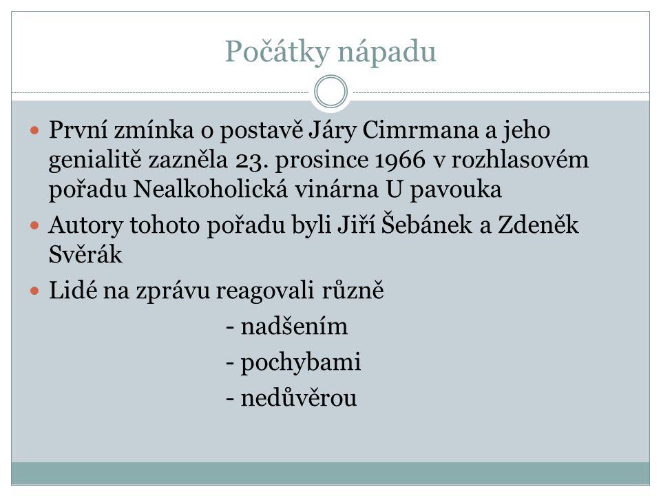 Počátky nápadu První zmínka o postavě Járy Cimrmana a jeho genialitě zazněla 23.