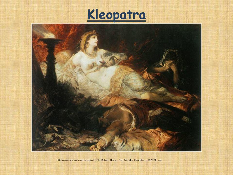 Kleopatra http://commons.wikimedia.org/wiki/File:Makart,_Hans_-_Der_Tod_der_Kleopatra_-_1875-76_.jpg