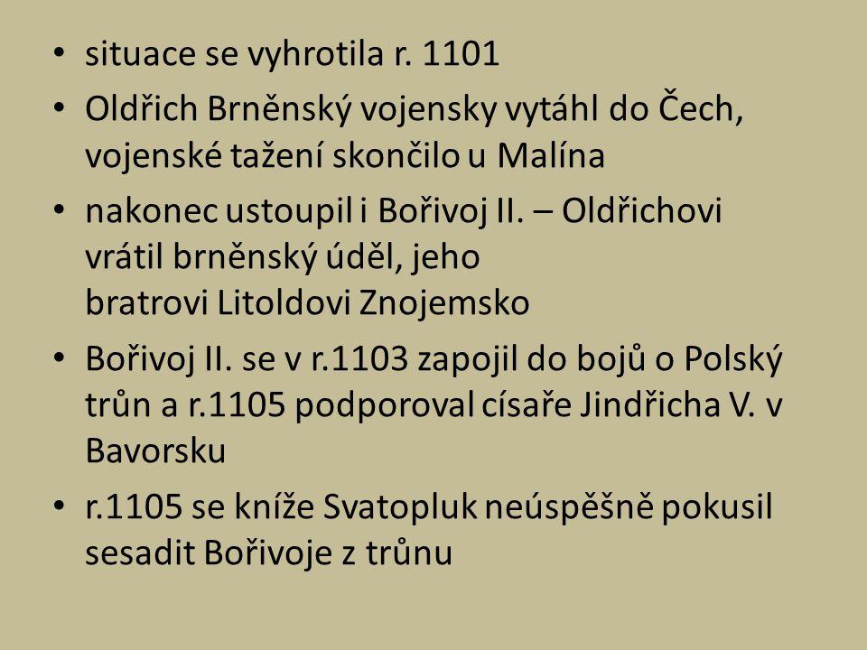 situace se vyhrotila r. 1101 Oldřich Brněnský vojensky vytáhl do Čech, vojenské tažení skončilo u Malína nakonec ustoupil i Bořivoj II. – Oldřichovi v