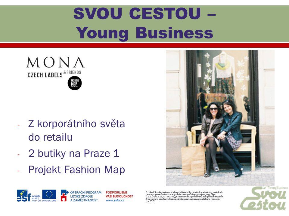 - Z korporátního světa do retailu - 2 butiky na Praze 1 - Projekt Fashion Map Projekt