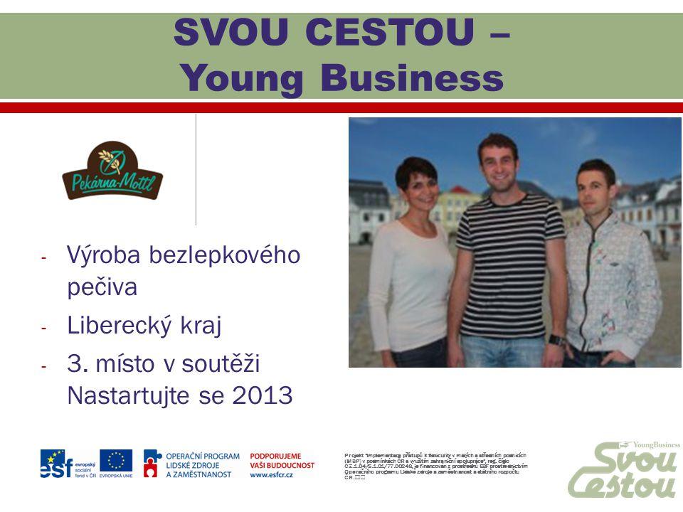 - Výroba bezlepkového pečiva - Liberecký kraj - 3. místo v soutěži Nastartujte se 2013 Projekt
