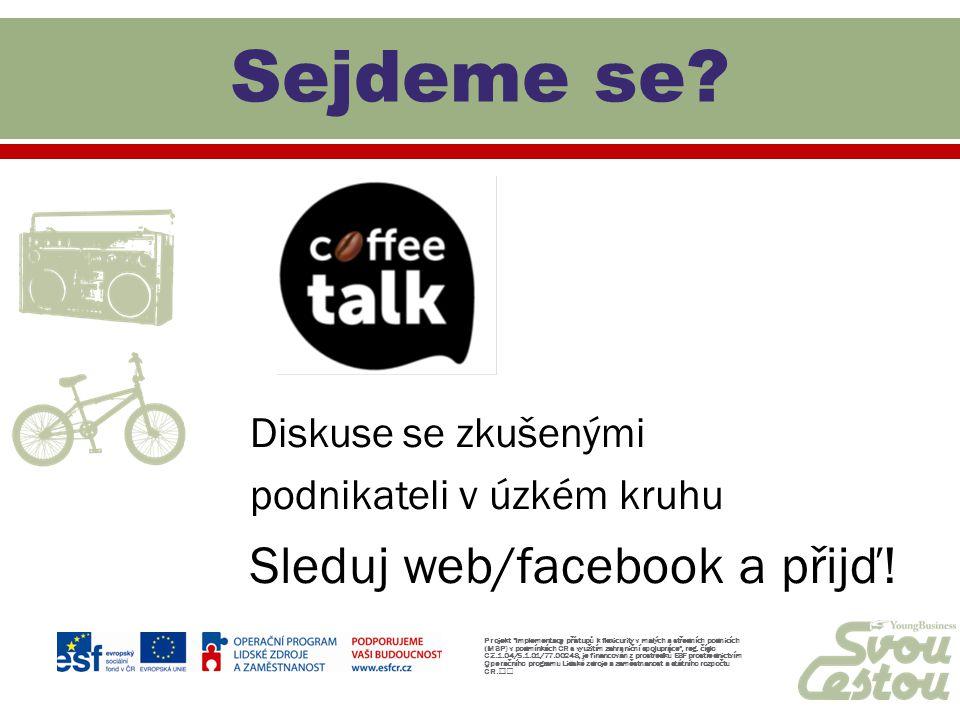 Diskuse se zkušenými podnikateli v úzkém kruhu Sleduj web/facebook a přijď! Projekt