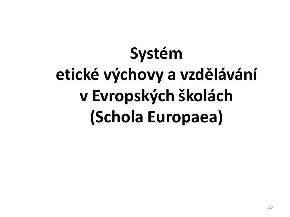 Systém etické výchovy a vzdělávání v Evropských školách (Schola Europaea) 20