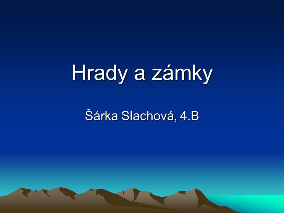 Hrady a zámky Šárka Slachová, 4.B