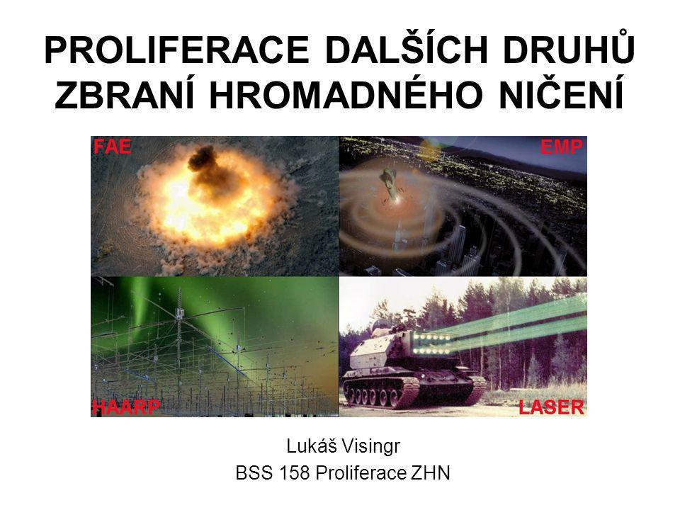 PROLIFERACE DALŠÍCH DRUHŮ ZBRANÍ HROMADNÉHO NIČENÍ Lukáš Visingr BSS 158 Proliferace ZHN