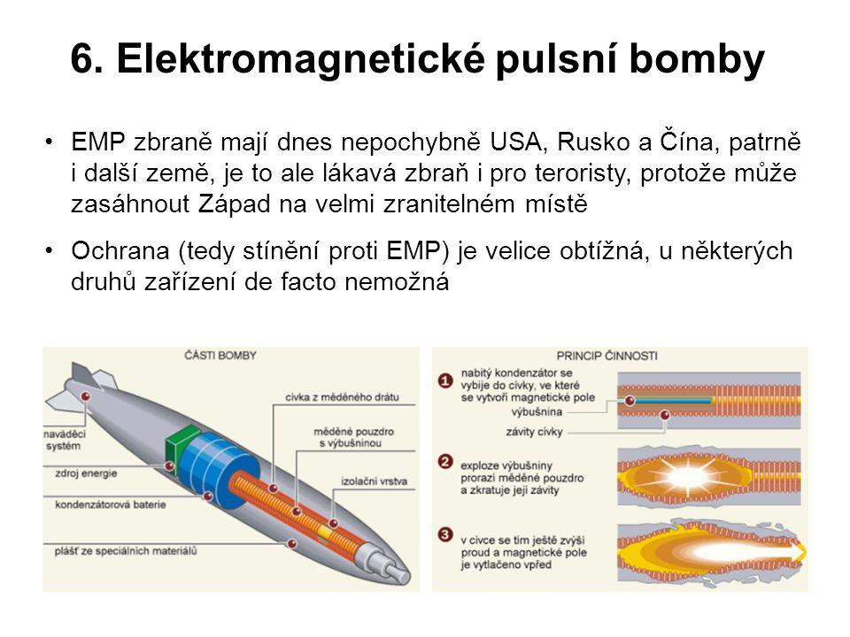 6. Elektromagnetické pulsní bomby EMP zbraně mají dnes nepochybně USA, Rusko a Čína, patrně i další země, je to ale lákavá zbraň i pro teroristy, prot