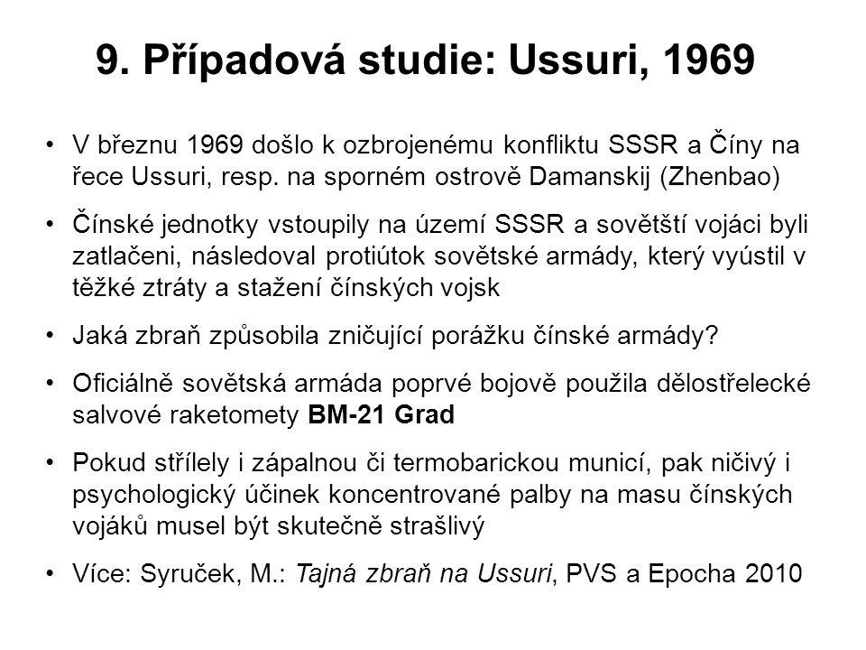 9. Případová studie: Ussuri, 1969 V březnu 1969 došlo k ozbrojenému konfliktu SSSR a Číny na řece Ussuri, resp. na sporném ostrově Damanskij (Zhenbao)