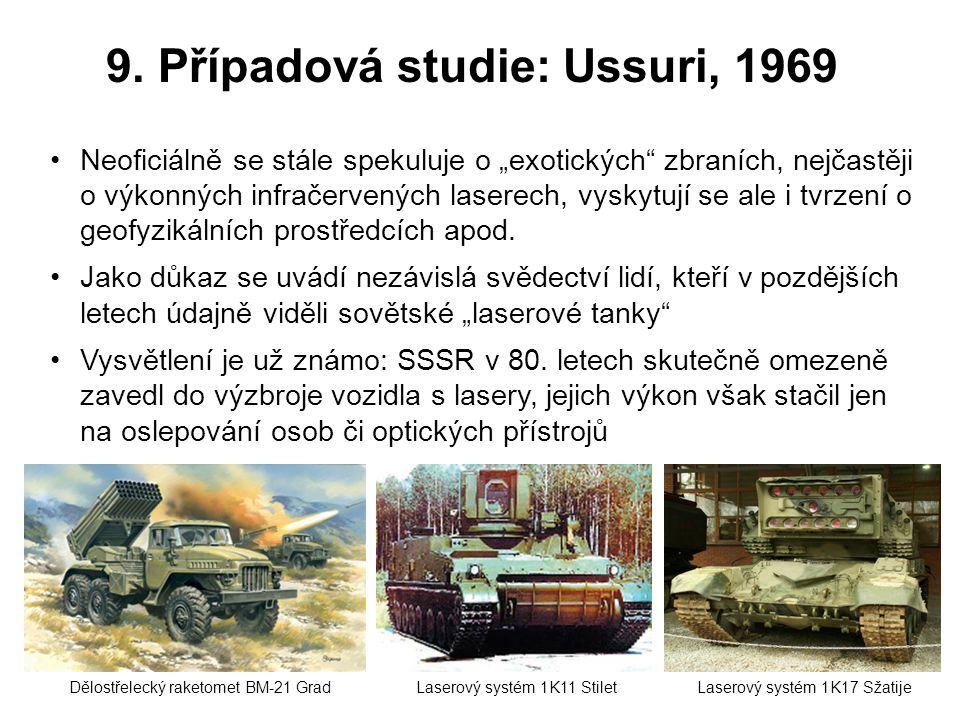 """9. Případová studie: Ussuri, 1969 Neoficiálně se stále spekuluje o """"exotických"""" zbraních, nejčastěji o výkonných infračervených laserech, vyskytují se"""