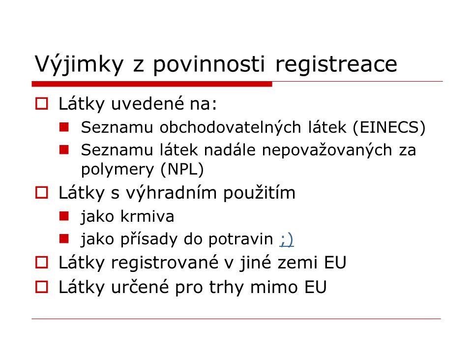 Výjimky z povinnosti registreace  Látky uvedené na: Seznamu obchodovatelných látek (EINECS) Seznamu látek nadále nepovažovaných za polymery (NPL)  L