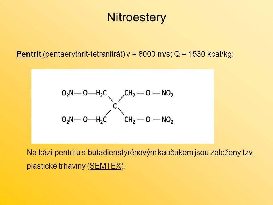 Nitroestery Pentrit (pentaerythrit-tetranitrát) v = 8000 m/s; Q = 1530 kcal/kg: Na bázi pentritu s butadienstyrénovým kaučukem jsou založeny tzv.