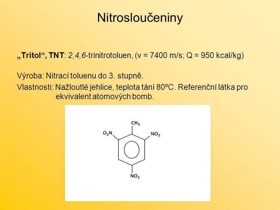 "Nitrosloučeniny ""Tritol , TNT: 2,4,6-trinitrotoluen, (v = 7400 m/s; Q = 950 kcal/kg) Výroba: Nitrací toluenu do 3."