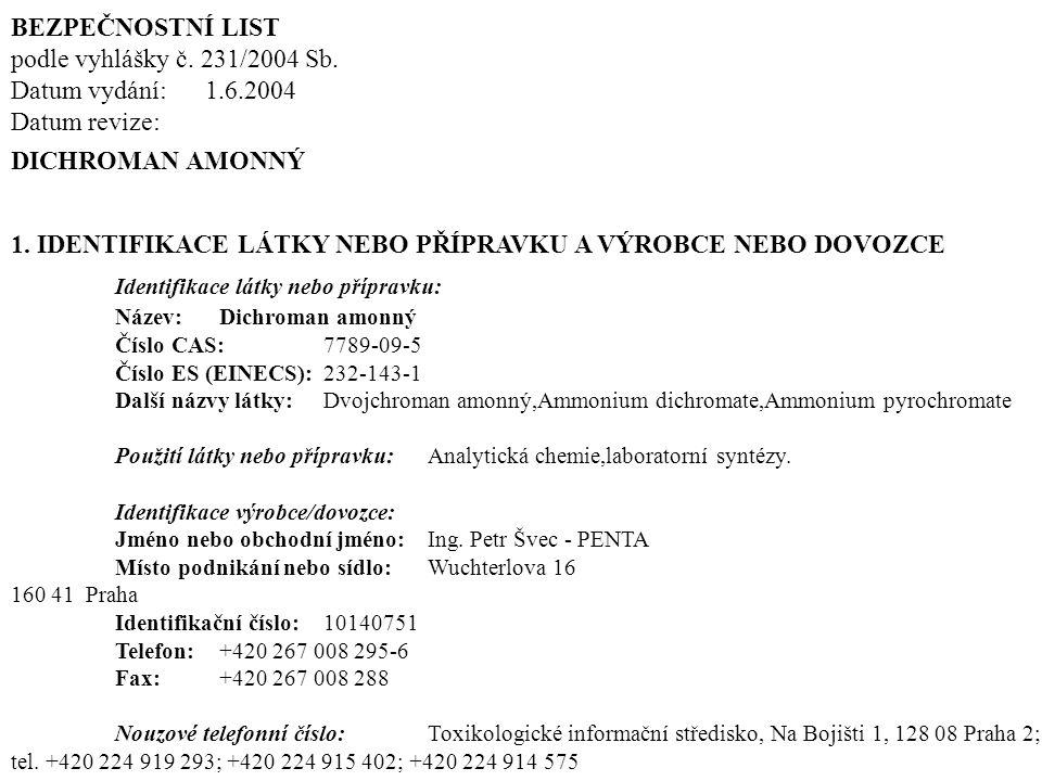 BEZPEČNOSTNÍ LIST podle vyhlášky č.231/2004 Sb.