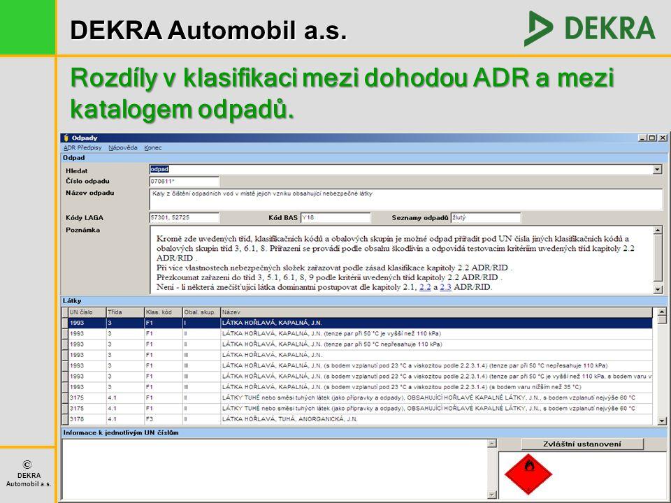 DEKRA Automobil a.s. © DEKRA Automobil a.s. Rozdíly v klasifikaci mezi dohodou ADR a mezi katalogem odpadů.