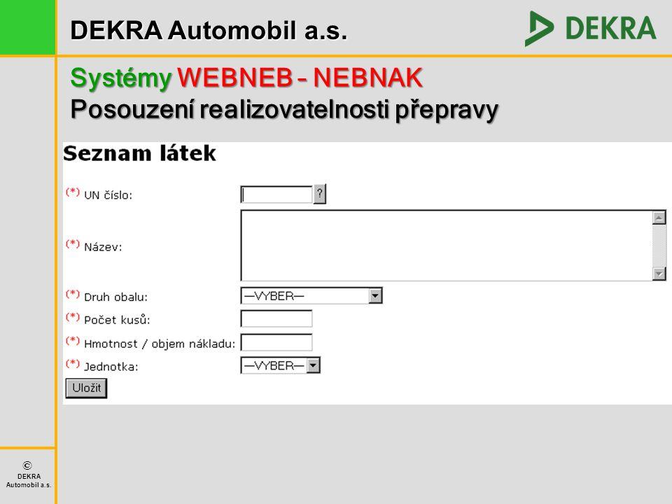 DEKRA Automobil a.s. © DEKRA Automobil a.s. Systémy WEBNEB – NEBNAK Posouzení realizovatelnosti přepravy