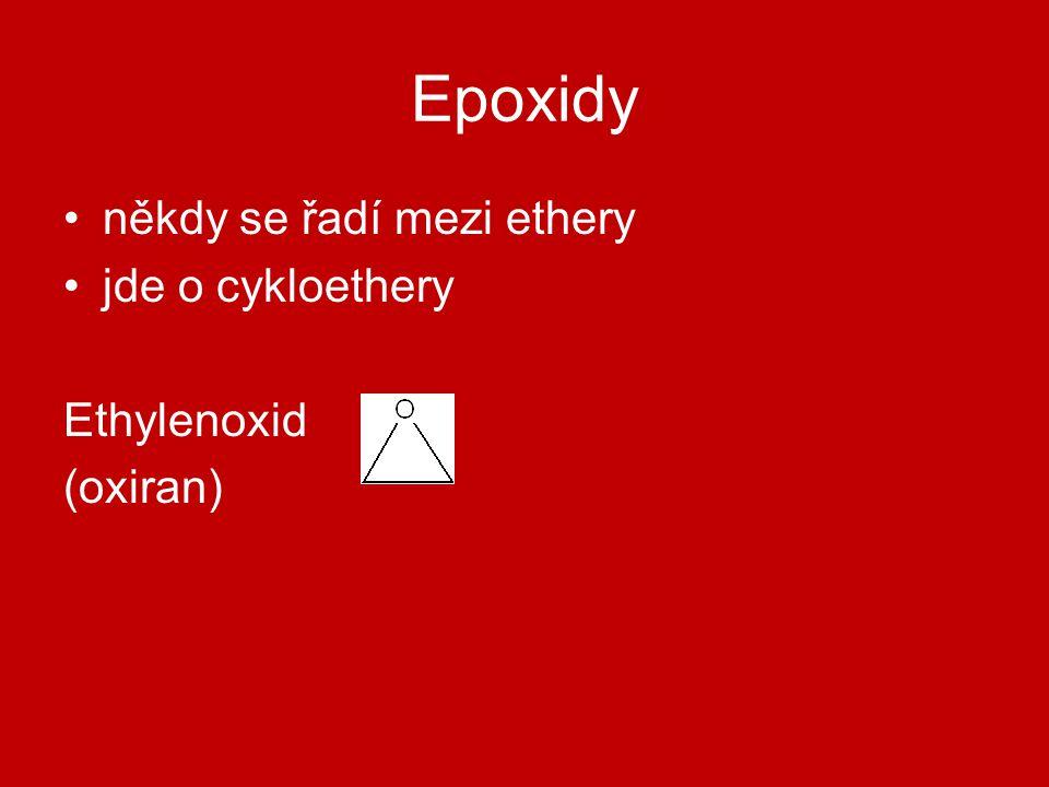 Epoxidy někdy se řadí mezi ethery jde o cykloethery Ethylenoxid (oxiran)