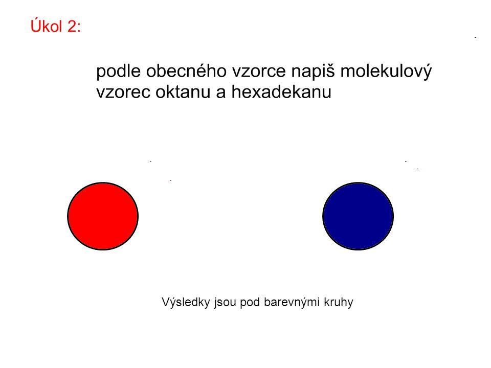 Výsledky jsou pod barevnými kruhy Úkol 2: