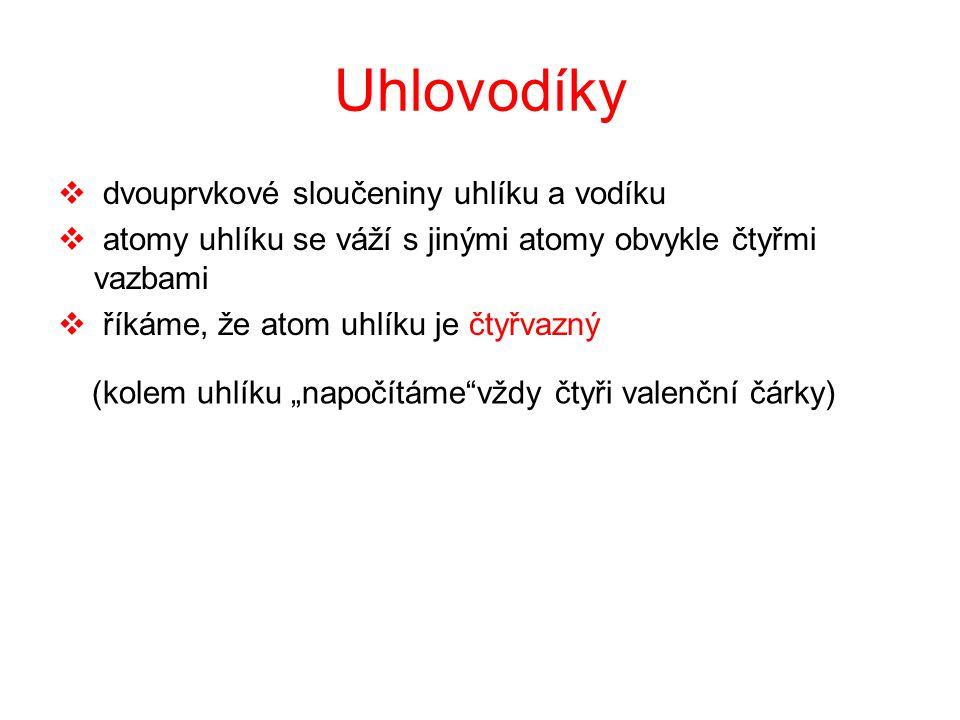 Úkol 3: Vyber alkany a)CH ≡ CH b)CH 3 – CH 2 – CH 3 c) CH 3 – CH 3 d)CH 2 = CH 2 b, c