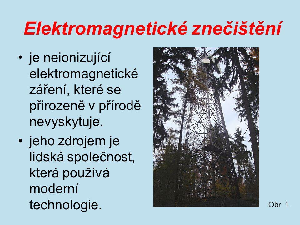 je neionizující elektromagnetické záření, které se přirozeně v přírodě nevyskytuje. jeho zdrojem je lidská společnost, která používá moderní technolog