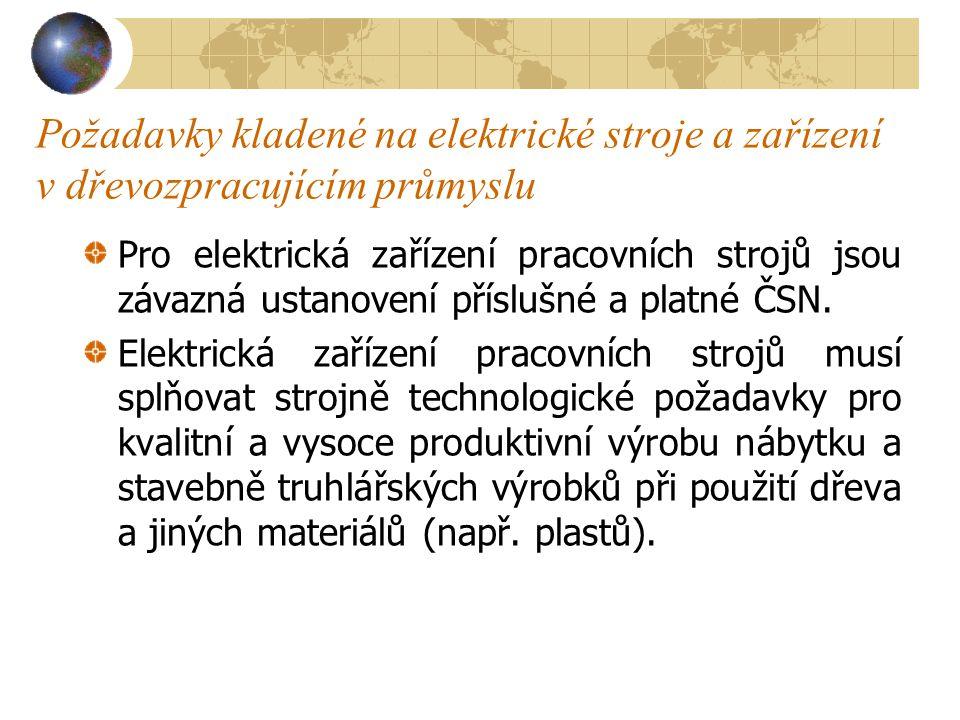Elektrické stroje a zařízení Stroje musí při jmenovitých hodnotách pracovat správně a vyhovovat platným ČSN.