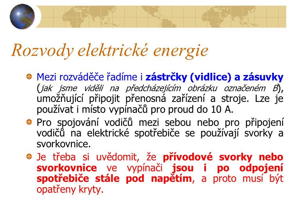Rozvody elektrické energie Proud se od těchto rozváděčů rozvádí k jednotlivým strojům přípojkami, které na stroji končí opět rozváděči ( viz obrázek vedle ).