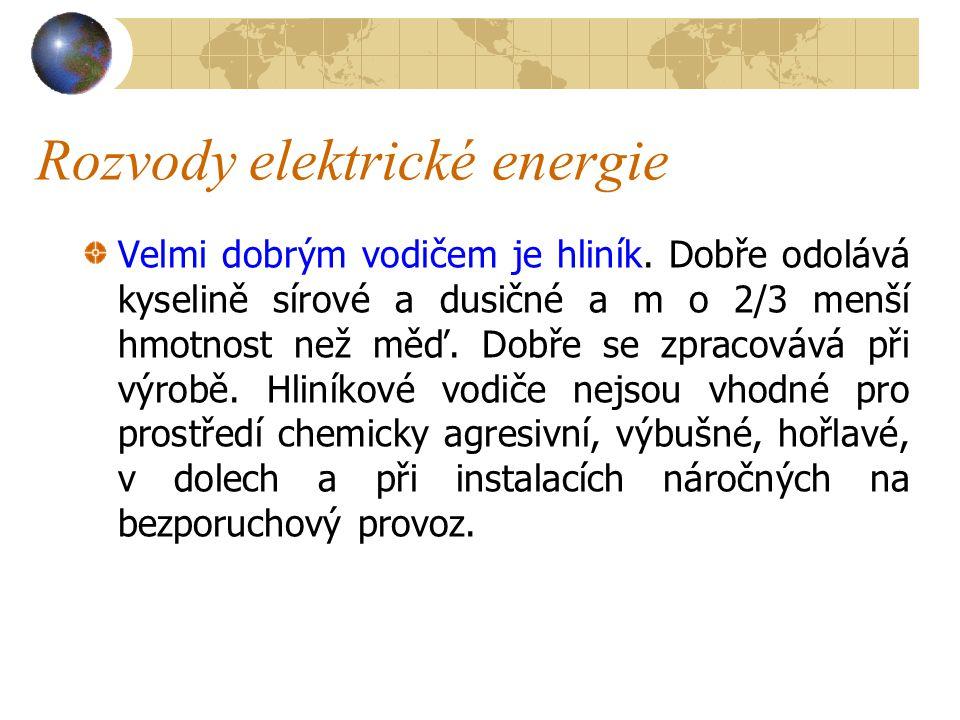 Rozvody elektrické energie V o d i č e a k a b e l y Podle vyhotovení rozdělujeme vodiče na : a) holé vodiče a lana, b) izolované vodiče.