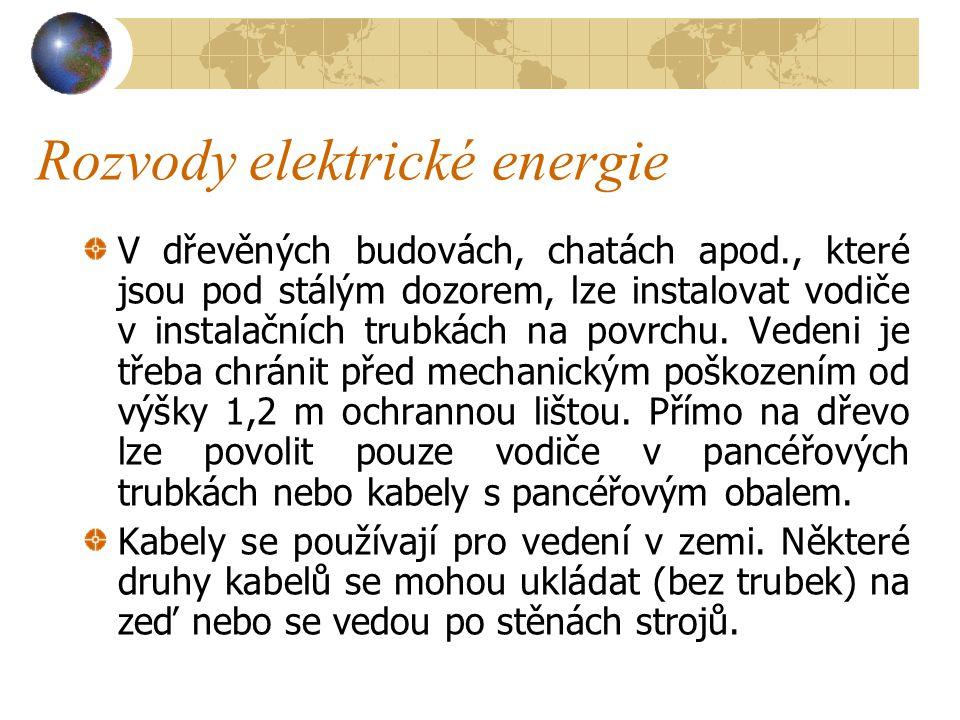 Rozvody elektrické energie Velmi dobrým vodičem je hliník.