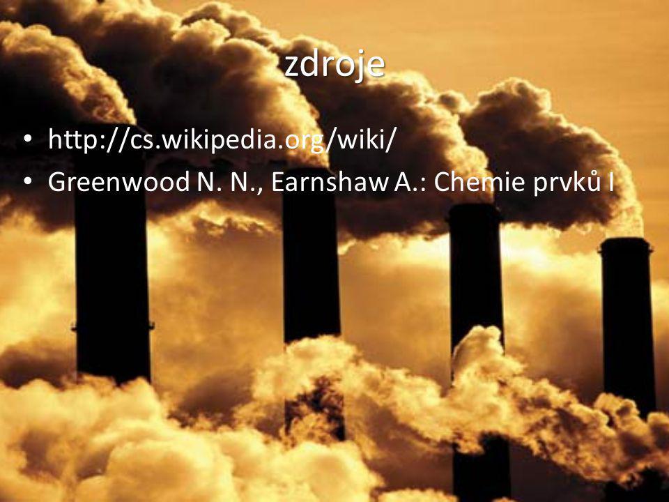 zdroje http://cs.wikipedia.org/wiki/ Greenwood N. N., Earnshaw A.: Chemie prvků I