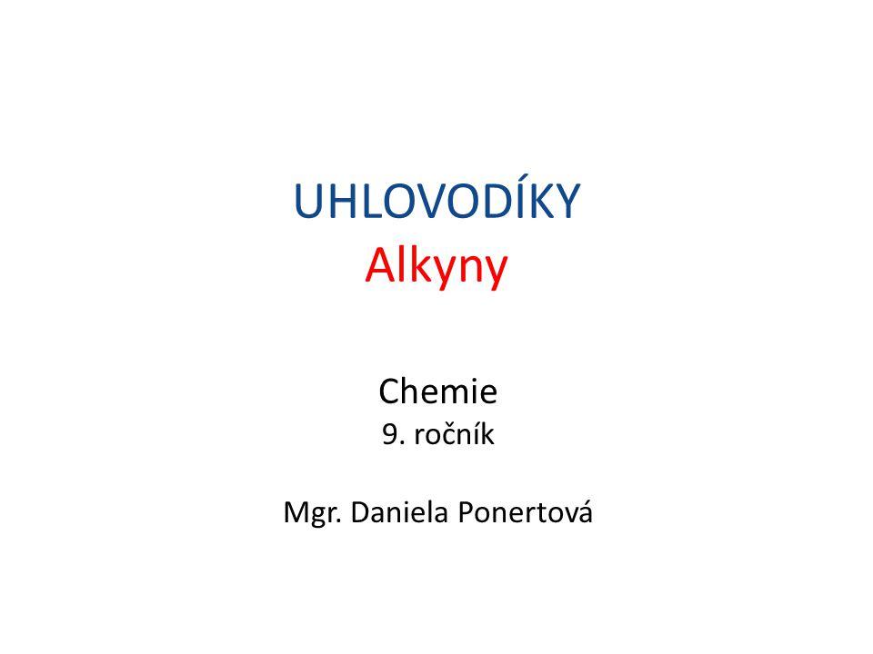Obsah: Alkyny Acetylen – vzorce Acetylen – vlastnosti Acetylen – využití Schéma využití acetylenu Plamen acetylenu a propanbutanové směsi Karbidka Procvičování názvosloví Prameny