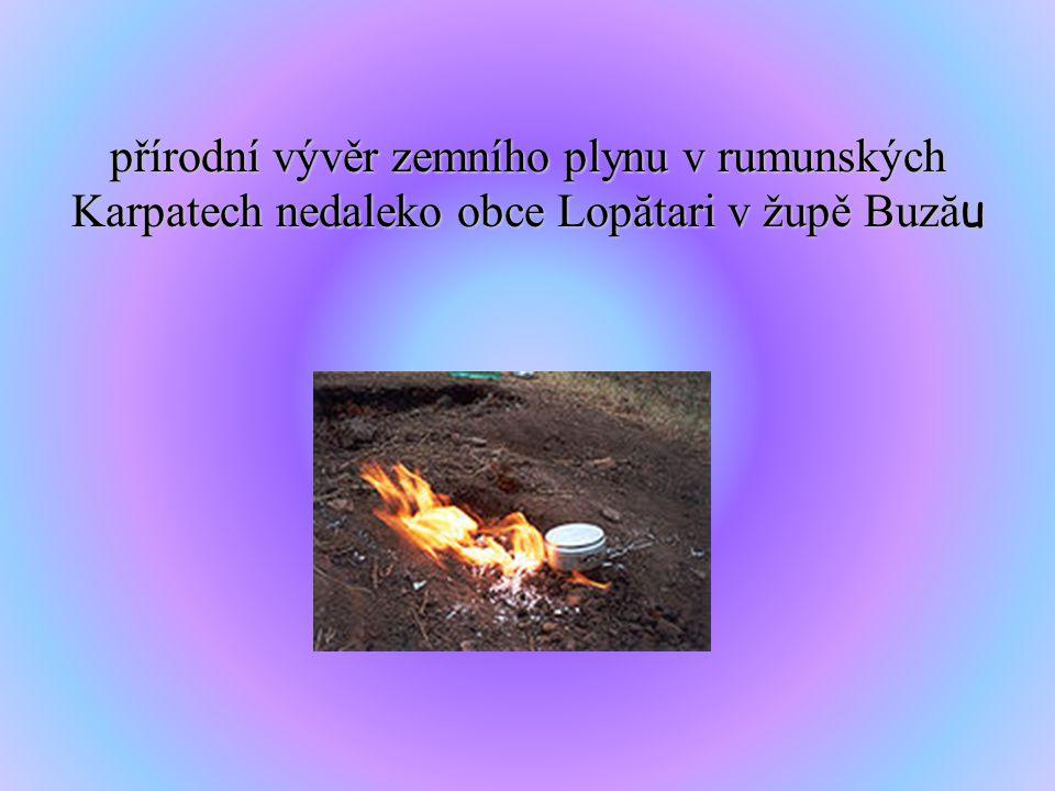 přírodní vývěr zemního plynu v rumunských Karpatech nedaleko obce Lop ă tari v župě Buz ă u