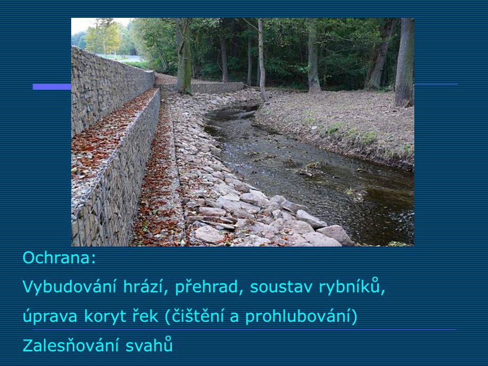 Ochrana: Vybudování hrází, přehrad, soustav rybníků, úprava koryt řek (čištění a prohlubování) Zalesňování svahů