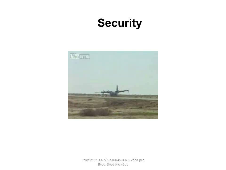 Security Projekt CZ.1.07/2.3.00/45.0029 Věda pro život, život pro vědu