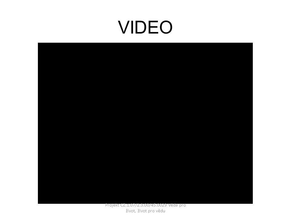 VIDEO Projekt CZ.1.07/2.3.00/45.0029 Věda pro život, život pro vědu