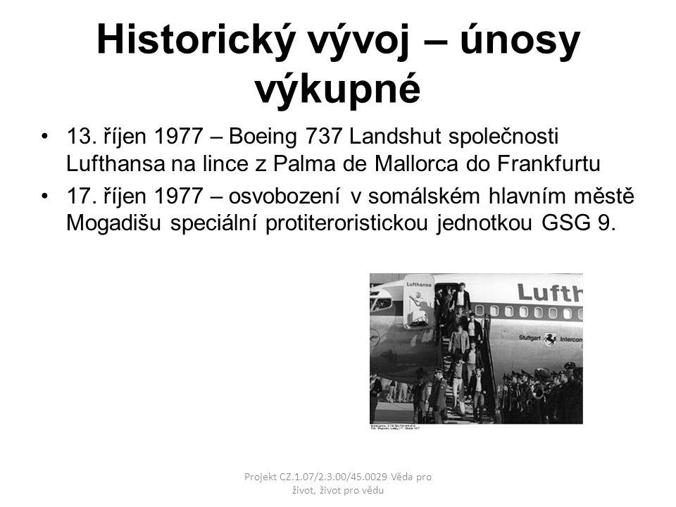 Historický vývoj – únosy výkupné 13.