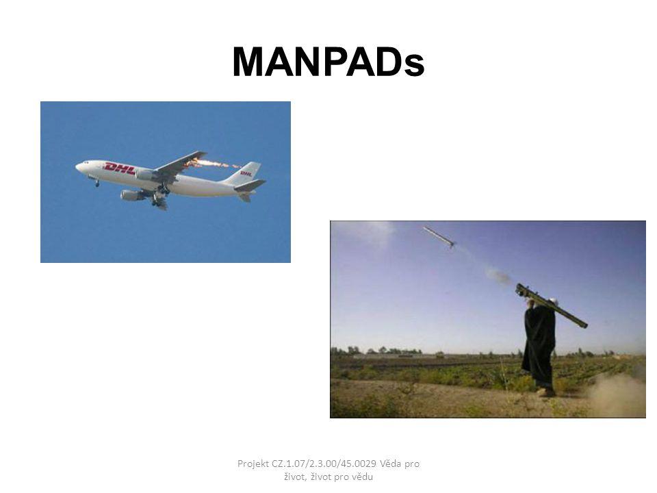 MANPADs Projekt CZ.1.07/2.3.00/45.0029 Věda pro život, život pro vědu