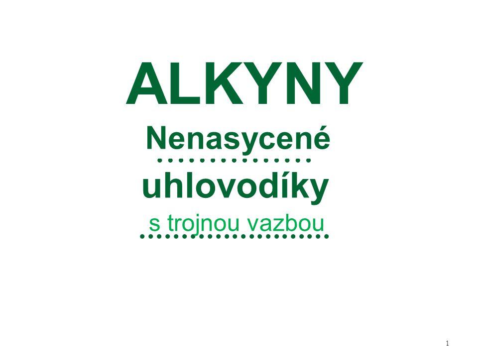22 Reakce MEZI ALKYNY: Dimerace Z vinylacetylenu......................vzniká: ……………, z něj polymerací ……………...
