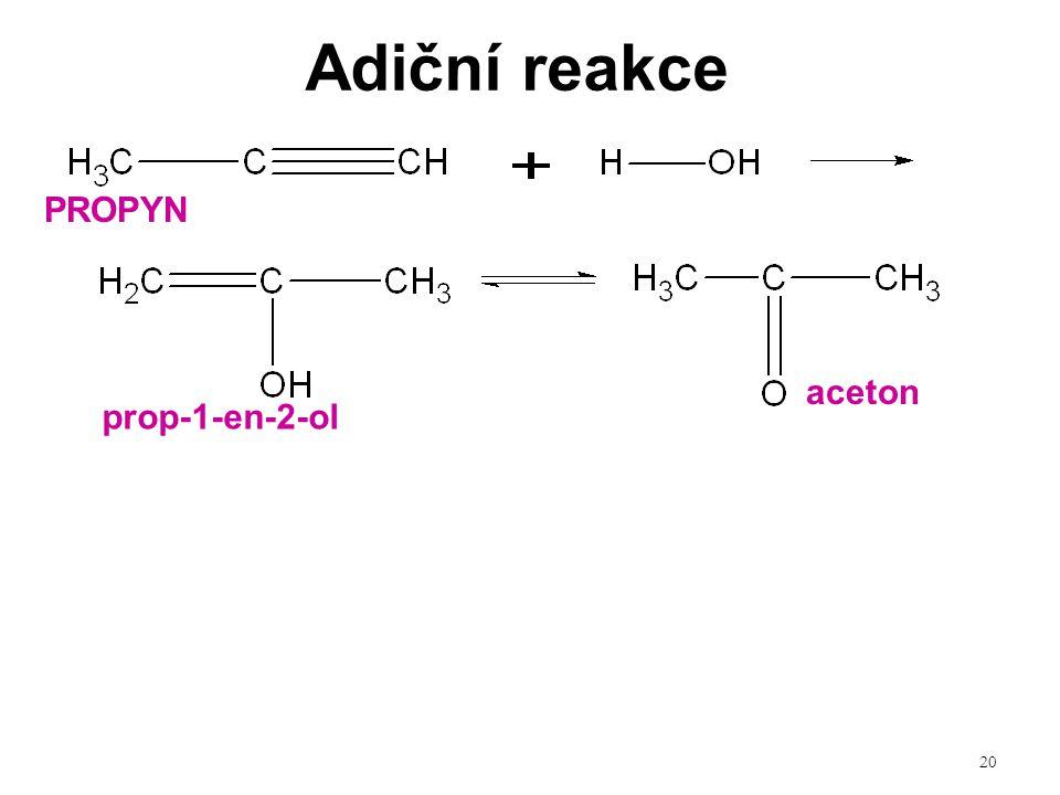 20 Adiční reakce PROPYN prop-1-en-2-ol aceton
