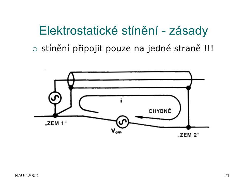 MAUP 200821 Elektrostatické stínění - zásady  stínění připojit pouze na jedné straně !!!