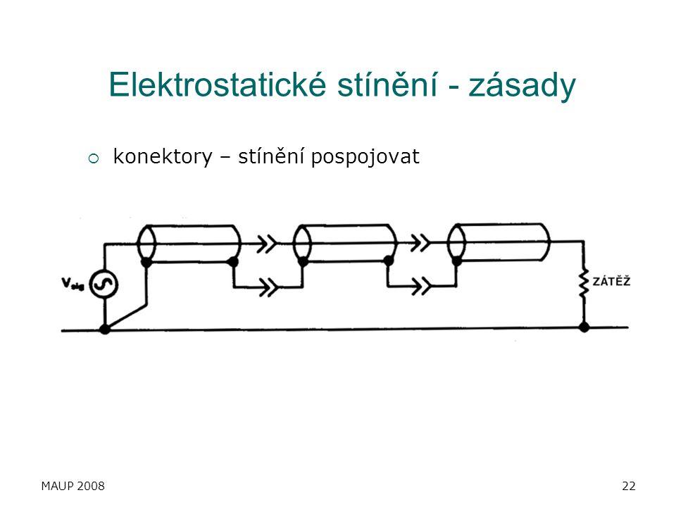MAUP 200822 Elektrostatické stínění - zásady  konektory – stínění pospojovat