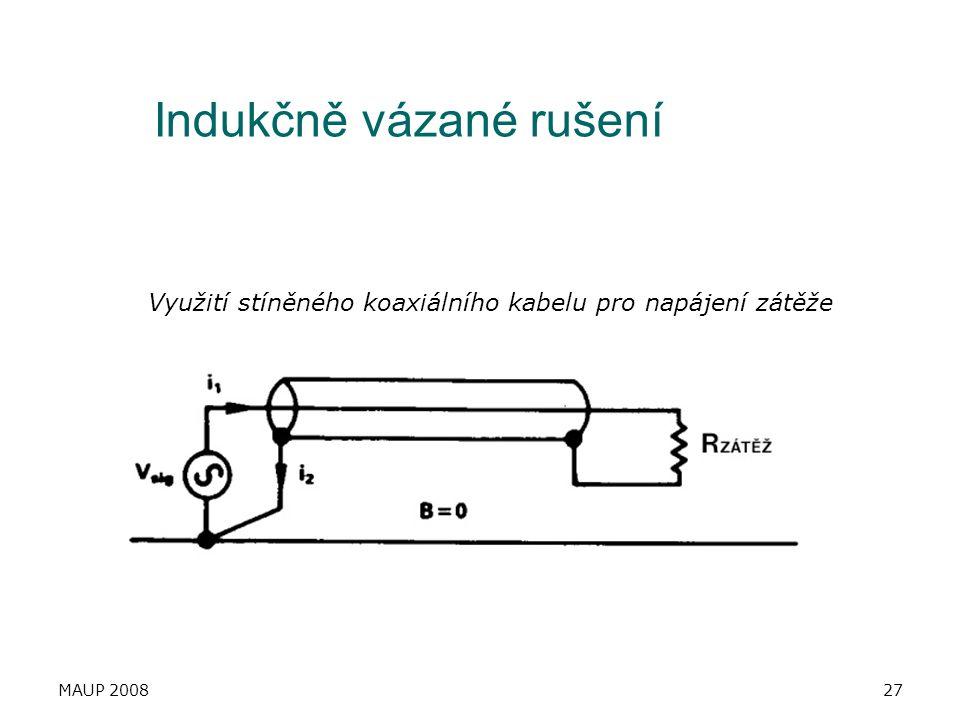 MAUP 200827 Indukčně vázané rušení Využití stíněného koaxiálního kabelu pro napájení zátěže