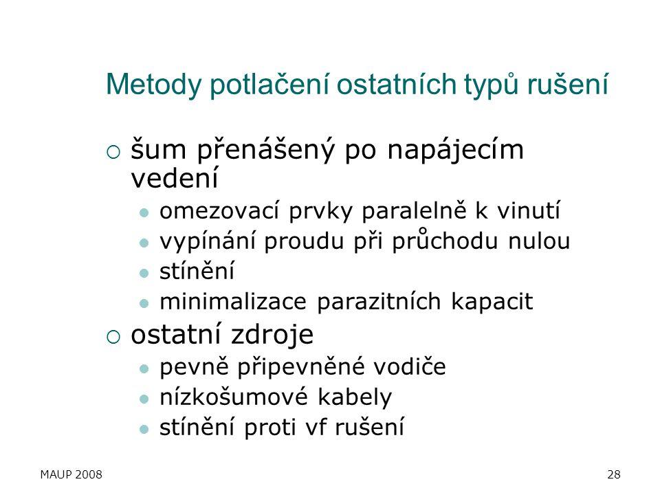 MAUP 200828 Metody potlačení ostatních typů rušení  šum přenášený po napájecím vedení omezovací prvky paralelně k vinutí vypínání proudu při průchodu