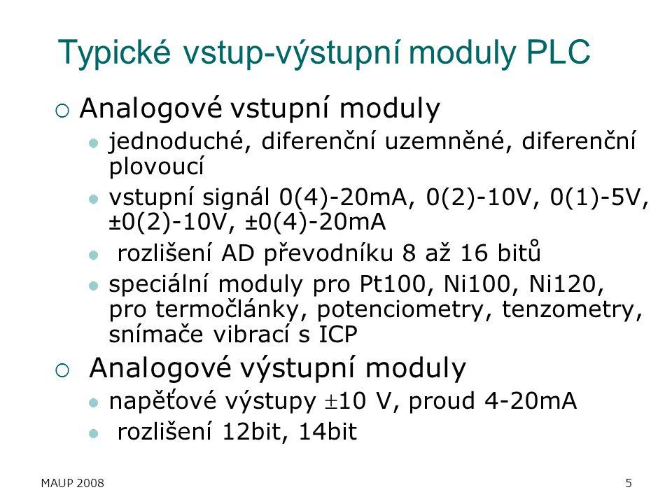 MAUP 20085 Typické vstup-výstupní moduly PLC  Analogové vstupní moduly jednoduché, diferenční uzemněné, diferenční plovoucí vstupní signál 0(4)-20mA,