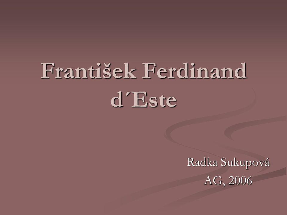 František Ferdinand d´Este Radka Sukupová AG, 2006
