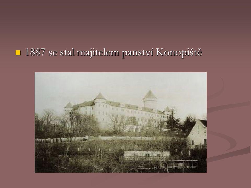 1887 se stal majitelem panství Konopiště 1887 se stal majitelem panství Konopiště
