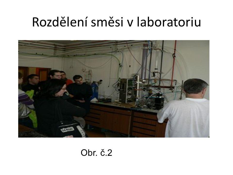 Rozdělení směsi v laboratoriu Obr. č.2
